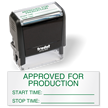 Approved for Production Start Stop Time Self-Inking Stamp